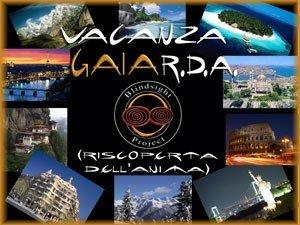 VACANZA GAIA:R.D.A. di Blindsight Project: vacanze già realizzate