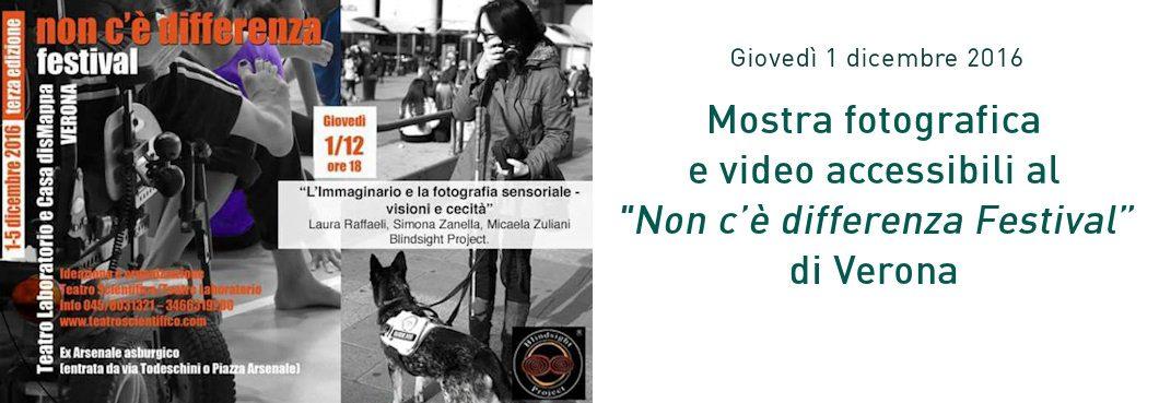 Locandina mostra fotografica e video accessibili al Non c'è differenza Festival di Verona - 1 dicembre 2016