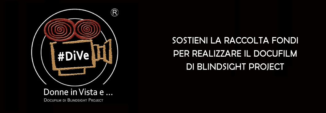 Sostieni la raccolta fondi per finanziare il docufilm di Blindsight Project
