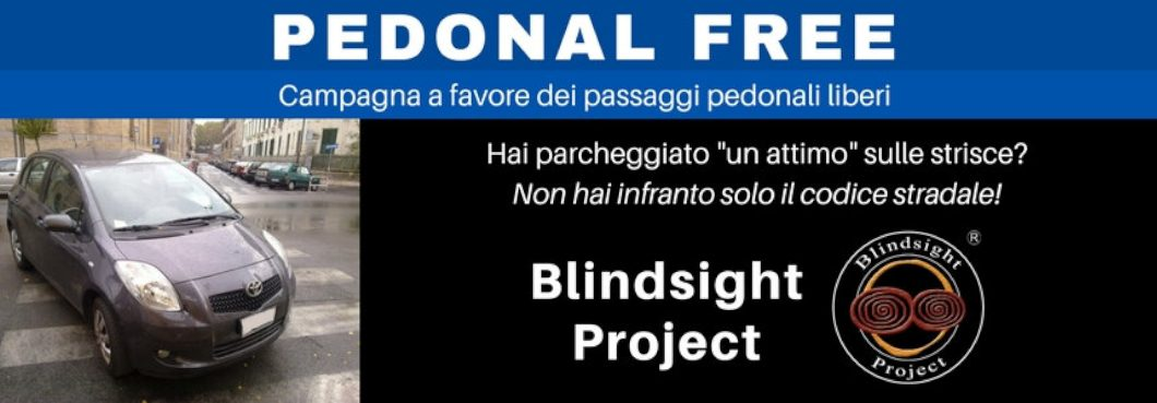 Campagna di Blindsight Project a favore dei passaggi pedonali liberi