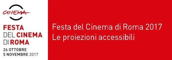 Informazioni sulle proiezioni accessibili alla Festa del Cinema di Roma 1017